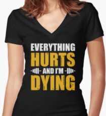 Everything Hurts And I'm Dying Women's Fitted V-Neck T-Shirt