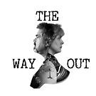 The Way Out  by SquarePeg