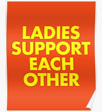 LADIES SUPPORT EACH OTHER! Poster