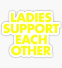 LADIES SUPPORT EACH OTHER! Sticker
