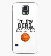 The girl your coach warned you about-basketball Case/Skin for Samsung Galaxy