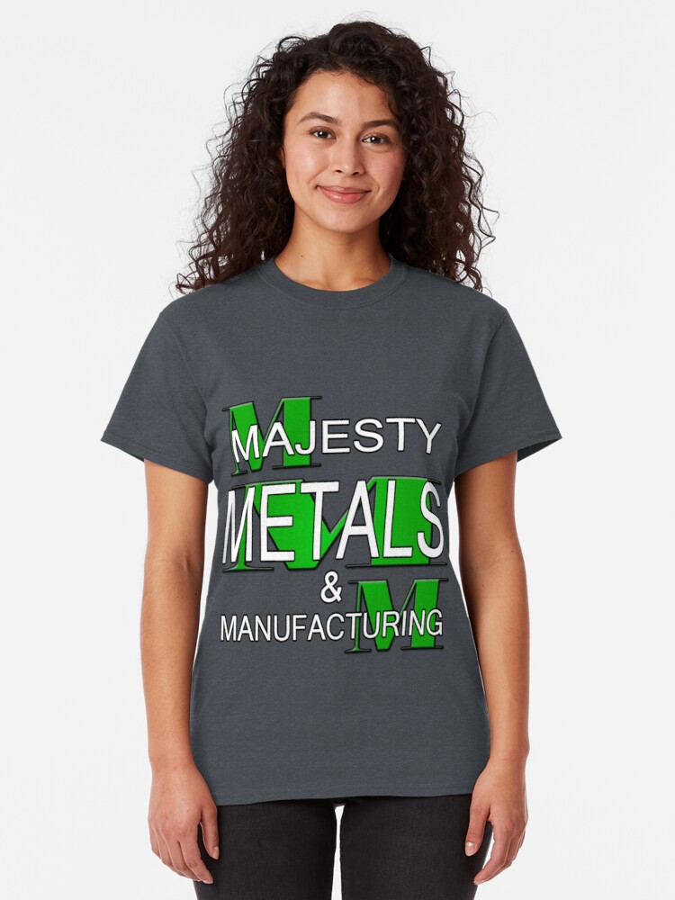 Alternate view of Majesty Metals & Manufacturing Classic T-Shirt