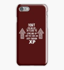 Don't piss me off - I'm Leveling Up iPhone Case/Skin