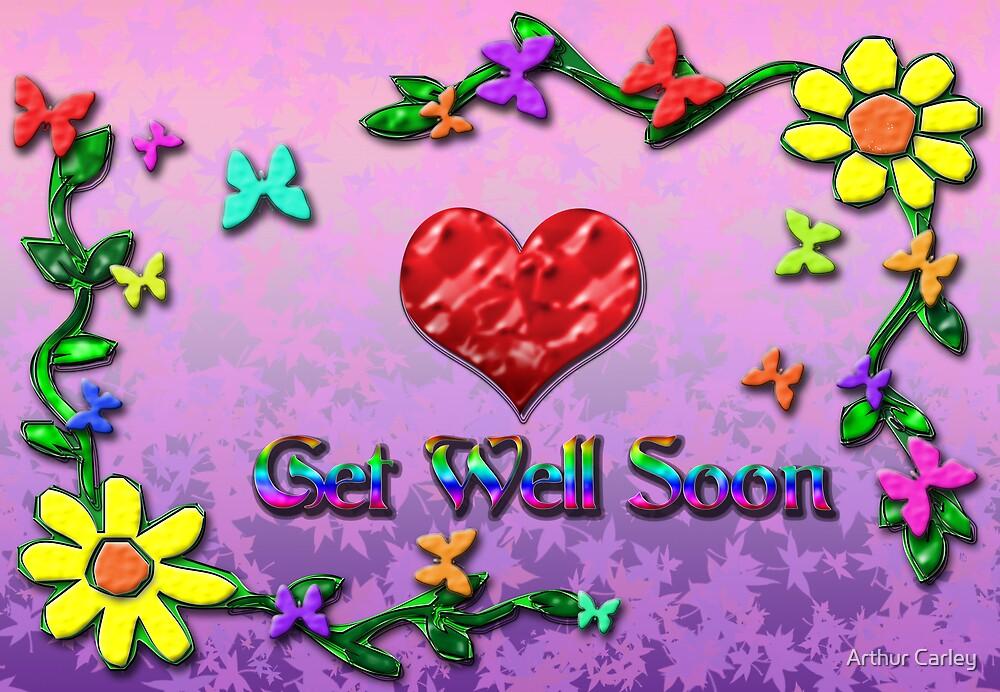 Get well Soon ! by Arthur Carley