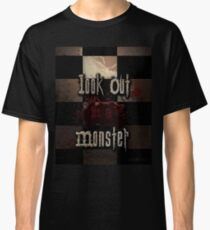 Look Out Its A Monster! Classic T-Shirt