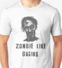 Zombie Like Brains T-Shirt