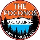 THE POCONOS ARE CALLING AND I MUST GO MOUNTAINS PENNSYLVANIA by MyHandmadeSigns