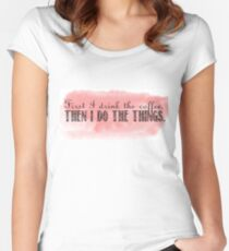Gilmore Girls - First I drink the coffee, then I do the things Women's Fitted Scoop T-Shirt