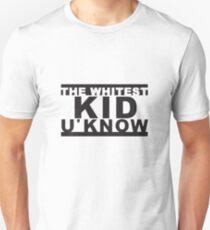 Whitest Kid U'Know T-Shirt