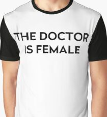 The Doctor is Female Graphic T-Shirt