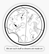 Gallifreyan - We are such things as dreams are made on Sticker