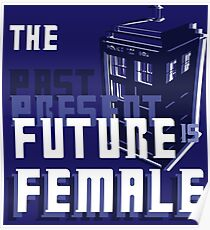 The Past-Present-Future Is Female (TARDIS) Poster