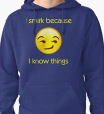 I Know Things I Smirk because I know things T-Shirt