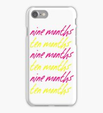 nine months / ten months iPhone Case/Skin