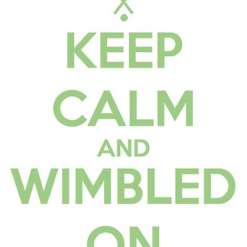 Keep calm and Wimbledon by superbog