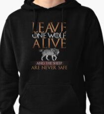 Leave one Wolf Alive and The Sheep Are Never Safe Pullover Hoodie