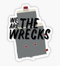 We Are The Wrecks Sticker