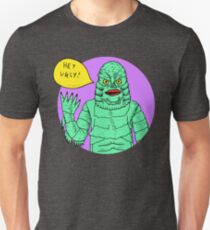 Hey Ugly! T-Shirt