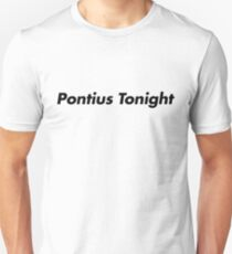 Pontius Tonight! - Black on White T-Shirt