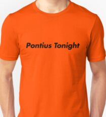 Pontius Tonight! - Black on White T-Shirt
