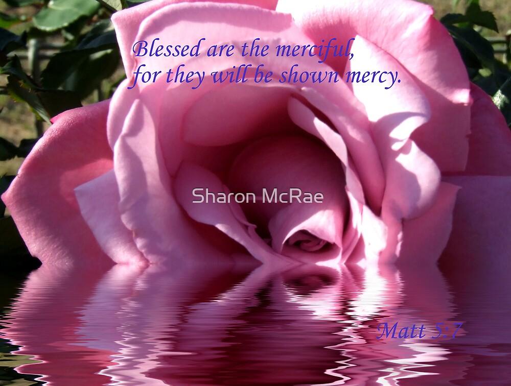 Blessed.... Matt 5:7 by SharonD