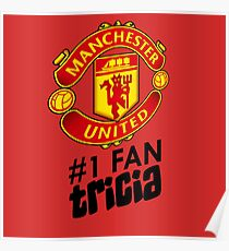 Manchester United #1 Fan - TRICIA (Customize your own name!) Poster