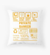 PRIVATE BANKER - NICE DESIGN 2017 Throw Pillow
