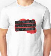 NO ONE WOULD EVER T-Shirt