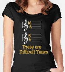 These are Difficult Times Funny Pun Parody Tee for Musicians Women's Fitted Scoop T-Shirt