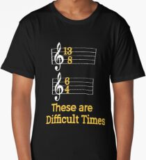 These are Difficult Times Funny Pun Parody Tee for Musicians Long T-Shirt