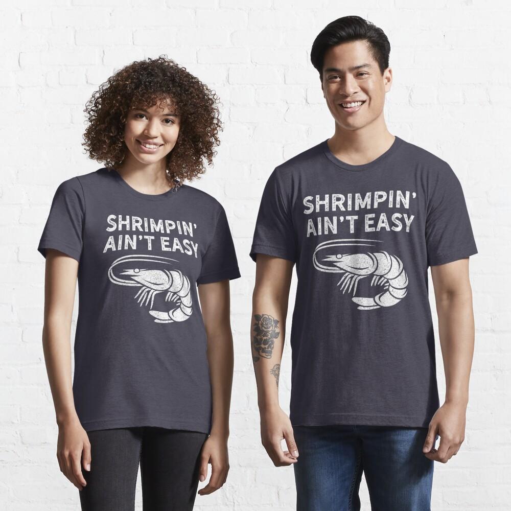 BJJ Shrimpin Aint Easy Light for Jiu Jitsu Essential T-Shirt