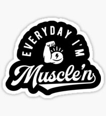 Everyday I'm Muscle'n Sticker
