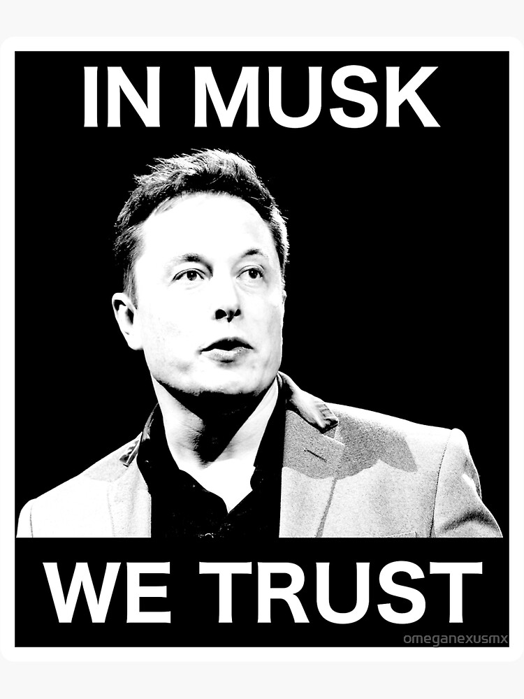 In Musk We Trust by omeganexusmx
