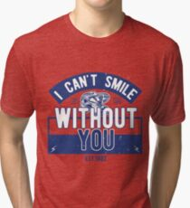 I Can't Smile Without You .COYS. Tri-blend T-Shirt