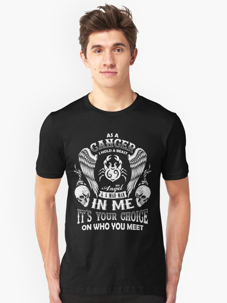 As A Cancer I Hold A Beast An Angel A Madman In Me - Best Design Unisex T-Shirt Front