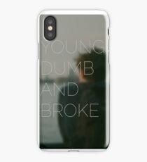 Young, Dumb & Broke  iPhone Case/Skin