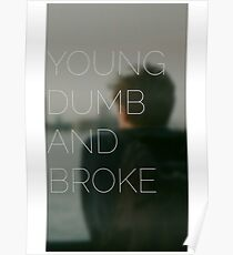 Young, Dumb & Broke  Poster