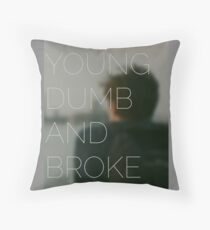 Young, Dumb & Broke  Throw Pillow