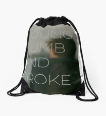Young, Dumb & Broke  Drawstring Bag