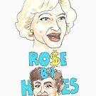 Rose Before Hoes  by BeaADay