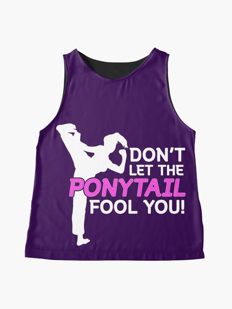 Alternative Ansicht von Karate Girls Lassen Sie sich nicht vom Pferdeschwanz täuschen Ärmelloses Top