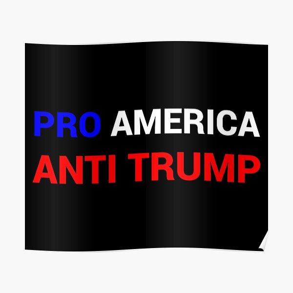 Pro America, Anti Trump Poster