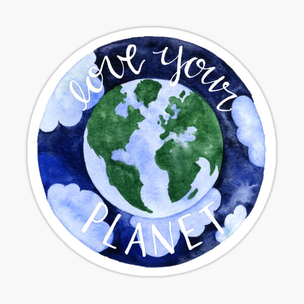 Love Your Planet, Love your mother, go green Sticker