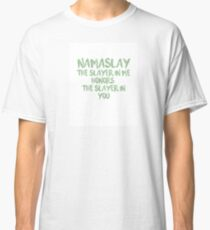 Namaslay The Slayer In Me Honors The Slayer In You - State Of Slay Watercolor Series Green Classic T-Shirt