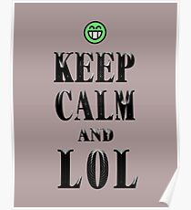 Keep calm and LOL Poster