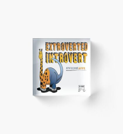 Extroverted Introvert Acrylic Block