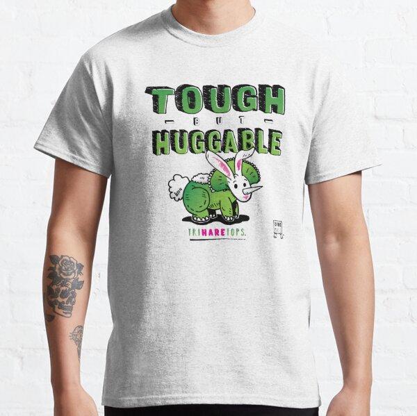 Tough but Huggable Classic T-Shirt