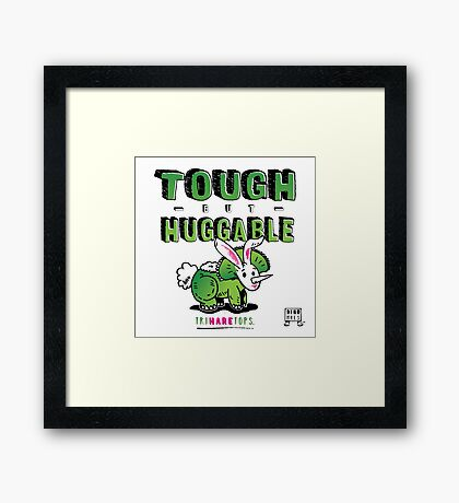 Tough but Huggable Framed Print