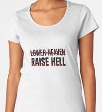Lower Heaven Raise Hell Women's Premium T-Shirt