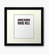 Lower Heaven Raise Hell Framed Print